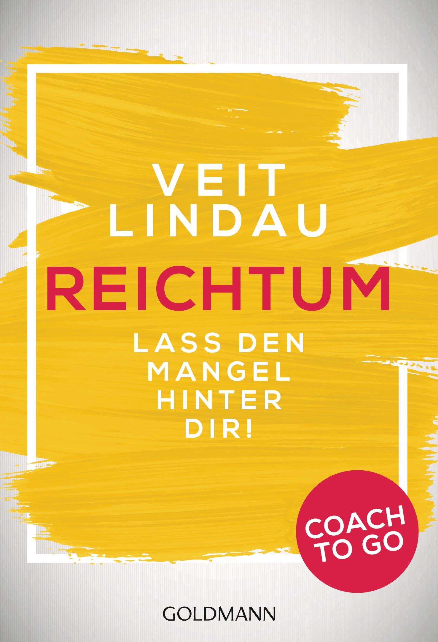Coach to go Reichtum Lass den Mangel hinter dir Veit Lindau
