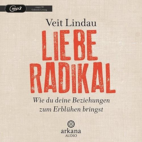 Liebe Radikal: Wie du deine Beziehungen zum Erblühen bringst (mp3 Hörbuch)