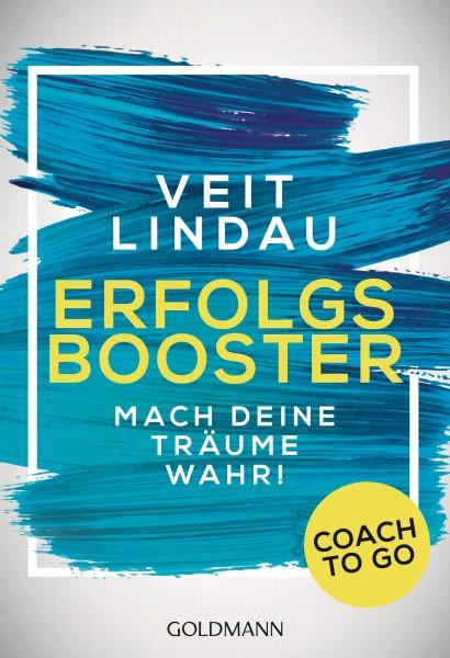 Coach to go Erfolgsbooster: Mach deine Träume wahr! (Veit Lindau)