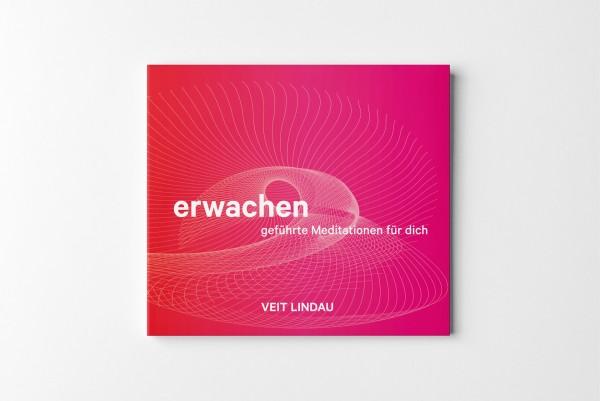 Meditations CD ● Erwachen. Geführte Meditationen mit Veit Lindau (mp3 CD)