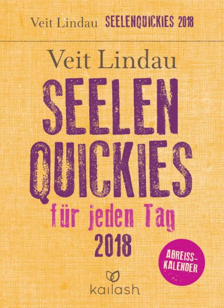 Seelen Quickies Kalender von Veit Lindau 2018