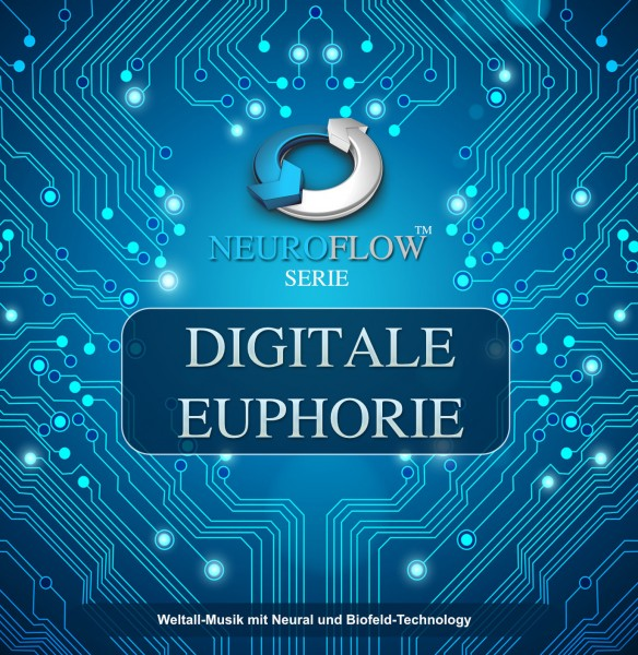 Digitale Euphorie - Weltall-Musik mit Neural und Biofeld-Technology - Digital Download